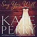 Say You Will: Summerhill, Volume 1 Audiobook by Kate Perry Narrated by Ione Butler
