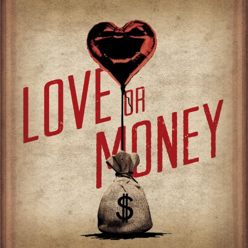 Love or Money (Single) (Love Or Money)