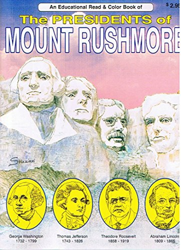 An Educational Read & Color Book of The Presidents of Mount Rushmore [The Presidents of Mount Rushmore]