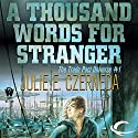 A Thousand Words for Stranger: Trade Pact Universe, Book 1 Audiobook by Julie E. Czerneda Narrated by Allyson Johnson