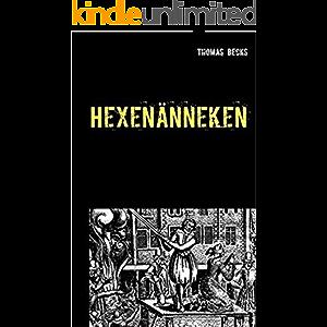Hexenänneken: Der letzte Hexenprozess im Ruhrgebiet (German Edition)