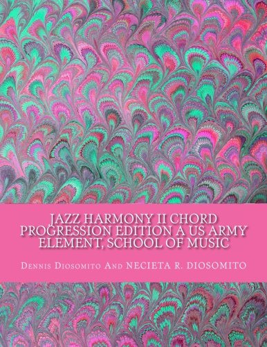 JAZZ HARMONY II Chord Progression EDITION A US Army Element, School of Music: Lecture 2002 (Volume 4)