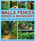 Creative Ideas for Walls, Fences, Hedges and Boundaries, Jenny Hendy, 1844764834