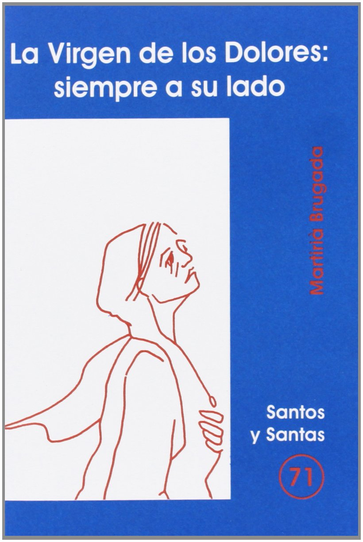 Virgen de los Dolores: siempre a su lado, La ebook