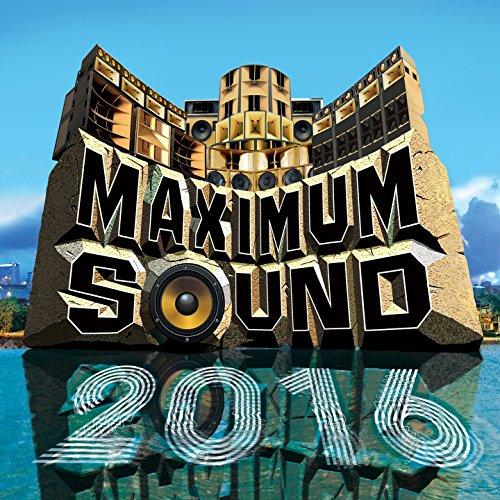 Maximum Sound 2016 [Explicit]