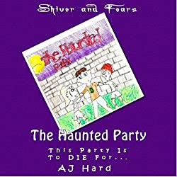 Shiver and Fears: The Haunted Party