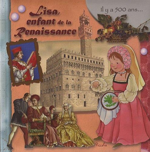 Lisa, enfant de la Renaissance Album – 1 juillet 2012 Eleonora Barsotti Piccolia 2753022542 Documentaires jeunesse