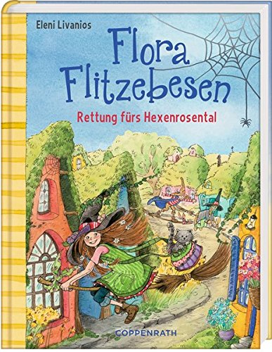 Flora Flitzebesen (Bd. 4): Rettung fürs Hexenrosental