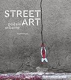 Street Art - Poésie urbaine