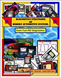 Automotive Scan Tool PID DIagnostics (Diagnostic Strategies of Modern Automotive Systems Book 6)