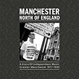 Manchester: North of England - Story of Independent Music (7 CD)