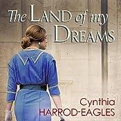 The Land of My Dreams | Cynthia Harrod-Eagles