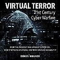 Virtual Terror: 21st Century Cyber Warfare Audiobook by Mr. Daniel Wagner Narrated by John N Gully