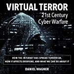Virtual Terror: 21st Century Cyber Warfare | Mr. Daniel Wagner