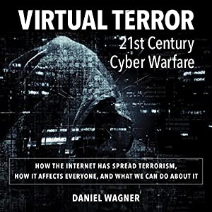 Virtual Terror: 21st Century Cyber Warfare Audiobook