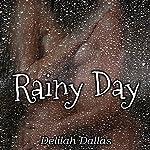 Rainy Day   Delilah Dallas
