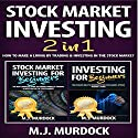 Stock Market Investing: 2 Books in 1: How to Make a Living by Trading & Investing in the Stock Market Audiobook by M. J. Murdock Narrated by Weston Gritt