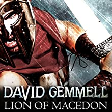 Lion of Macedon: Greek Series, Book 1 Audiobook by David Gemmell Narrated by Peter Kenny