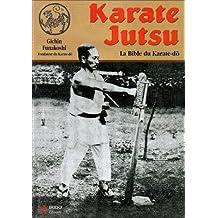 Karaté Jutsu, la bible du Karaté-do