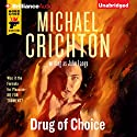 Drug of Choice Audiobook by Michael Crichton, John Lange Narrated by Christopher Lane