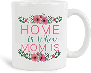 Home Is Where Mom Is Mug, 11 oz Ceramic White Coffee Mugs, New Year Coffee Mug, Mom Birthday Gift From Son, Best Mothers Day Gift Ever, Blessed Mum, Mama Funny Quotes, Gifts For Mom