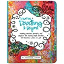 Creative Doodling & Beyond: Inspiring exercises, prompts, and projects for turning simple doodles into beautiful works of art (Creative...and Beyond)