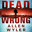 Dead Wrong Audiobook by Allen Wyler Narrated by Craig Jessen