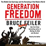 Generation Freedom: The Middle East Uprisings and the Future of Faith | Bruce Feiler