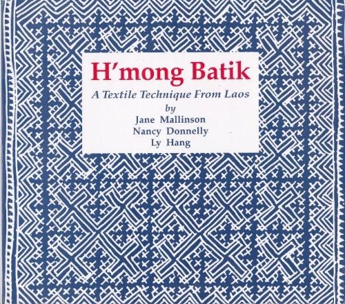 H'mong Batik: A Textile Technique from Laos (Textile Design Hmong)