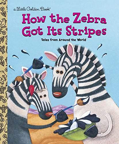 How the Zebra Got Its Stripes (Little Golden Book) ()