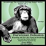 Darwinian Delusion: Exposing the Lies That Keep on Deceiving: The GENESIS Heritage Report, Book 2 | Russ Miller,Jim Dobkins - contributor