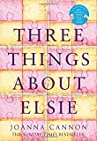 """Three Things About Elsie"" av Joanna Cannon"