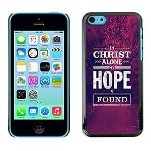 PC/Aluminum Funda Carcasa protectora para Apple Iphone 5C Christ Jesus Christian hope motivational / JUSTGO PHONE PROTECTOR