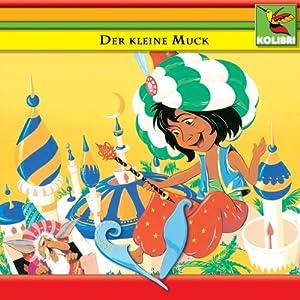 Der kleine Muck und andere Märchen Hörbuch