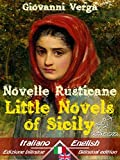 Novelle Rusticane - Little Novels of Sicily: Bilingual parallel text - Bilingue con testo inglese a fronte: Italian - English / Italiano - Inglese (Dual Language Easy Reader Book 20)