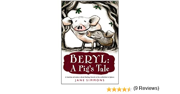 Beryl: A Pig's Tale: Jane Simmons: 9780316044134: Amazon.com: Books