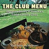 The Club Menu: Signature Dishes of America's Finest Golf Clubs