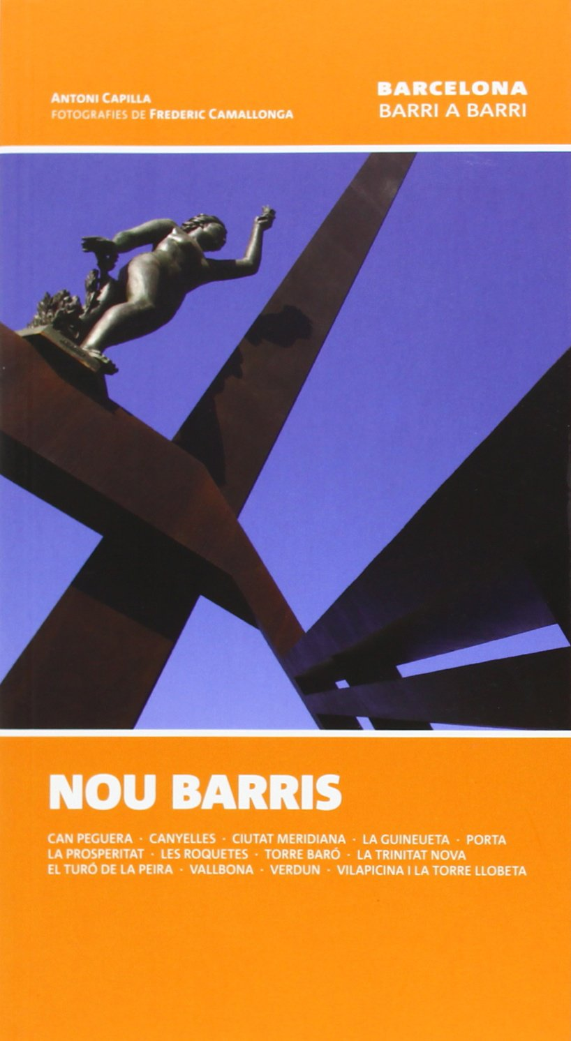 Nou Barris (Barcelona barri a barri): Amazon.es: Capilla Martínez, Antoni, Camallonga, Frederic: Libros