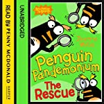 Penguin Pandemonium: The Rescue | Jeanne Willis