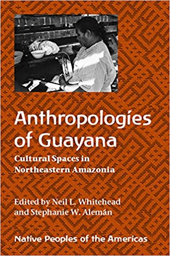 Anthropologies of Guayana: Cultural Spaces in Northeastern ...