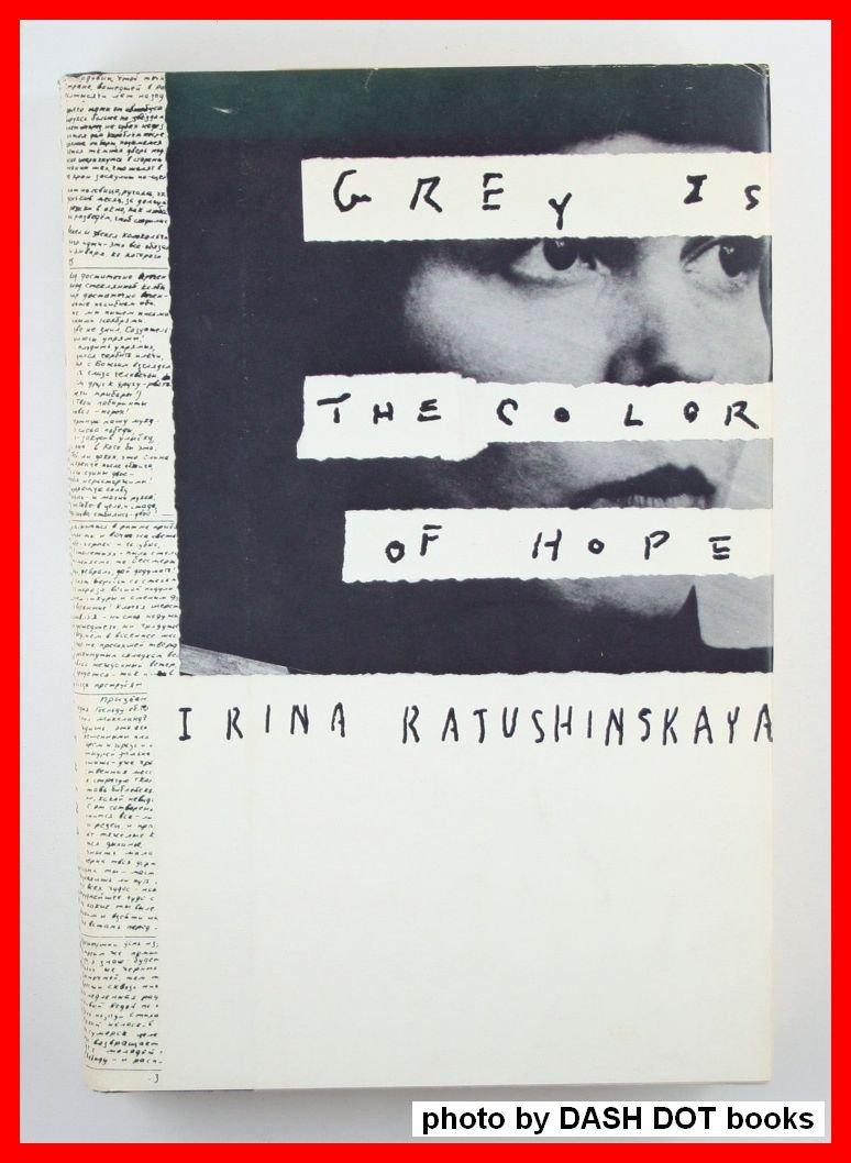 Grey Is the Color of Hope: Amazon.co.uk: Irina Ratushinskaya ...