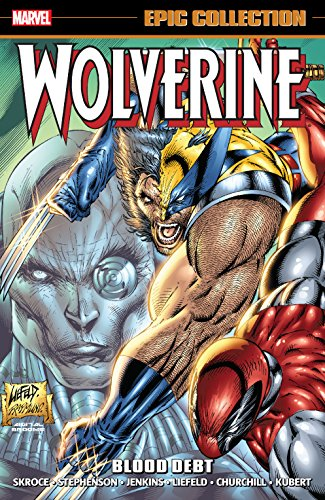 Wolverine Epic Collection: Blood Debt (Wolverine (1988-2003))