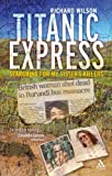 Titanic Express : Searching for My Sister's Killers, Wilson, Richard, 082648316X