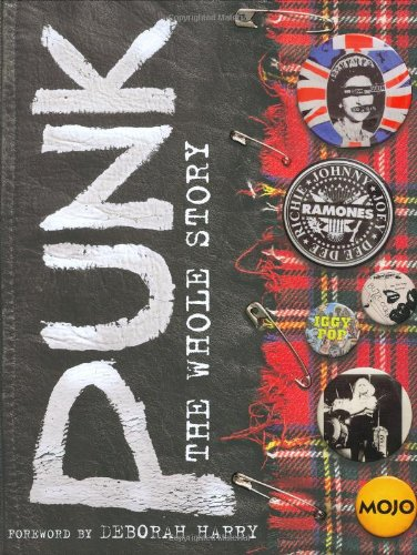 Punk: The Whole Story (Please Kill Me Oral History Of Punk)