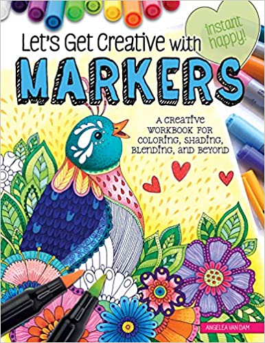 Let\'s Get Creative with Markers: A Creative Workbook for ...