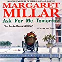 Ask for Me Tomorrow Hörbuch von Margaret Millar Gesprochen von: Anthony Rey Perez
