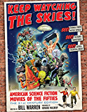 Keep Watching the Skies!: American Science Fiction Movies of the Fifties, The 21st Century Edition