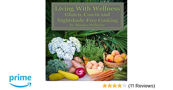 living with wellness gluten casein and nightshadefree cooking volume 1