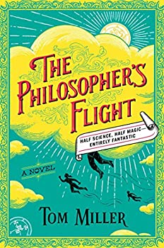 The Philosopher's Flight by Tom Miller fantasy book reviews