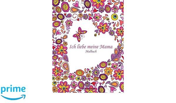Amazon.com: Malbuch Ich liebe meine Mama 1 (Volume 1) (German ...